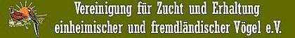 Vereinigung für Zucht und Erhaltung einheimischer und fremdländischer Vögel e.V.
